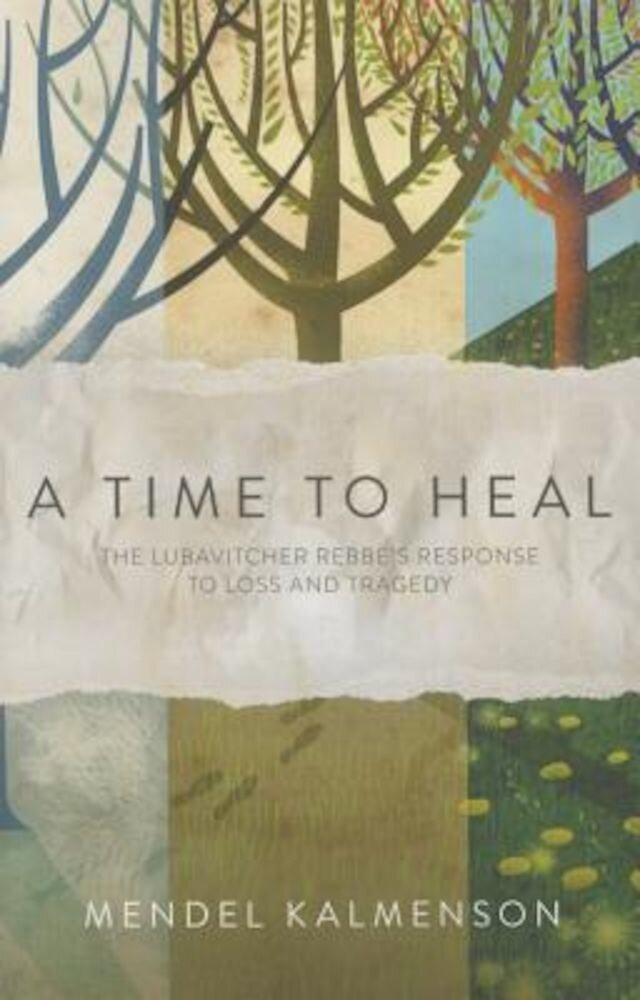 A Time to Heal the Rebbe's Response to Loss & Tragedy, Paperback