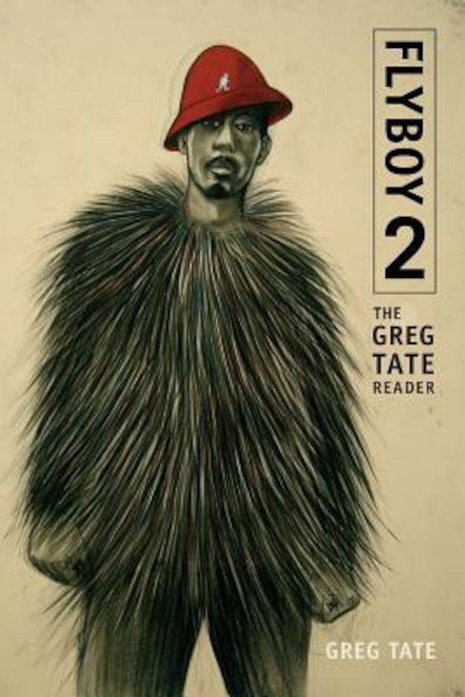 Flyboy 2: The Greg Tate Reader, Paperback