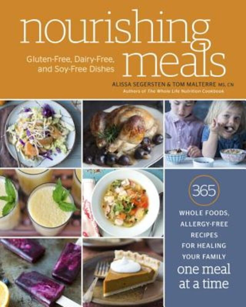 Nourishing Meals: 365 Whole Foods, Allergy-Free Recipes for Healing Your Family One Meal at a Time, Paperback