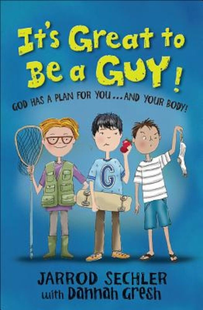 It's Great to Be a Guy!: God Has a Plan for You...and Your Body!, Paperback