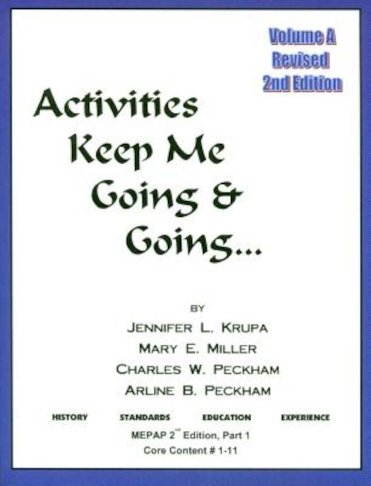 Activities Keep Me Going and Going: Volume a, Paperback
