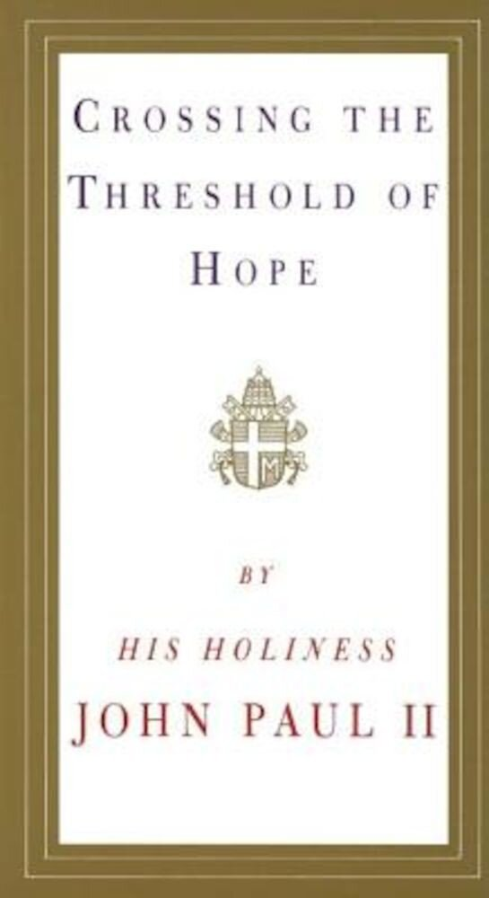 Crossing the Threshold of Hope, Paperback