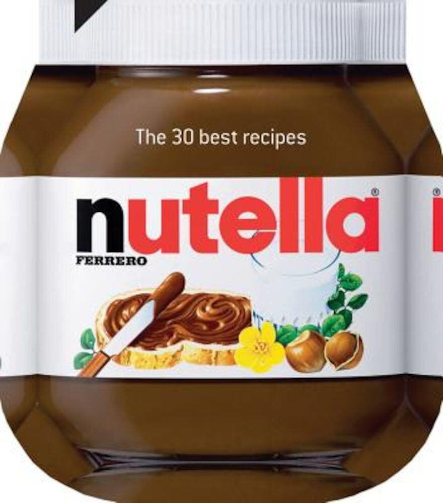 Nutella: The 30 Best Recipes, Hardcover
