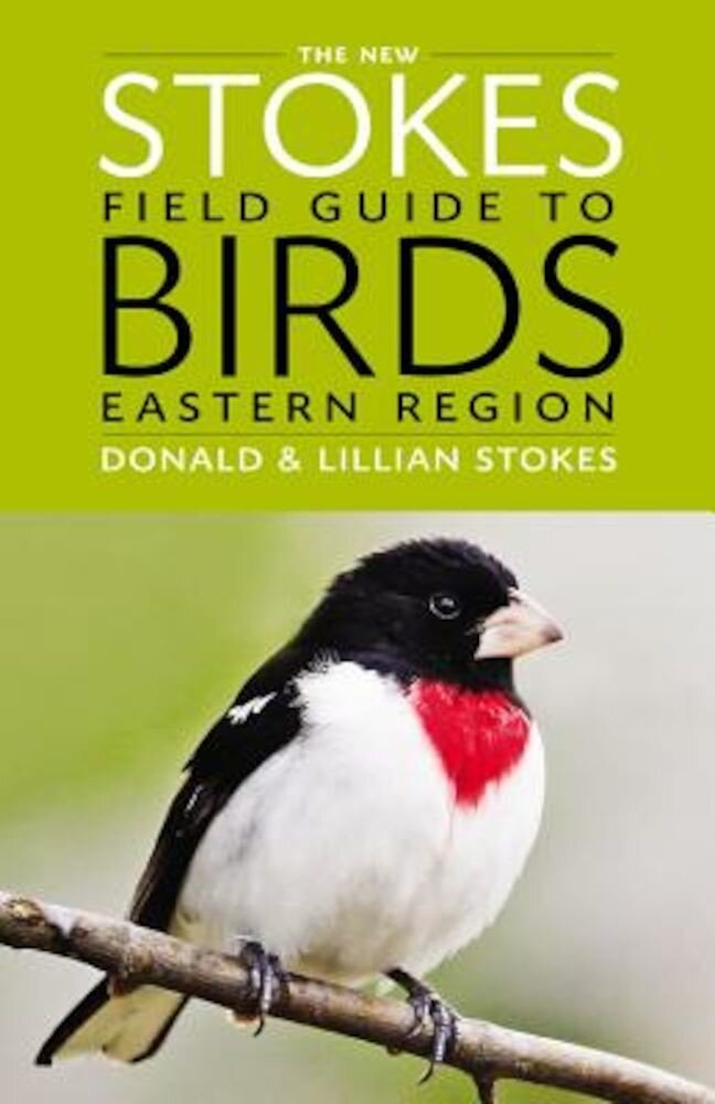 The New Stokes Field Guide to Birds: Eastern Region, Paperback