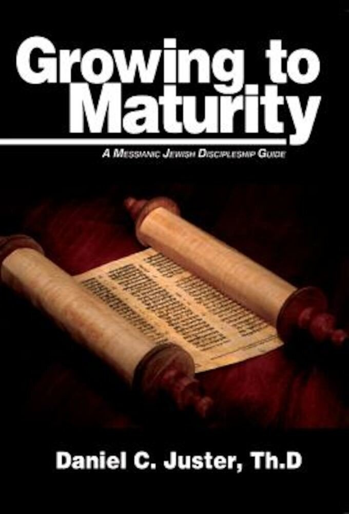 Growing to Maturity: A Messianic Jewish Discipleship Guide, Paperback