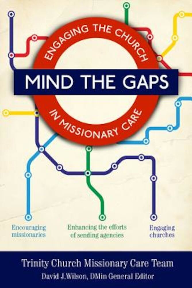 Mind the Gaps: Engaging the Church in Missionary Care, Paperback