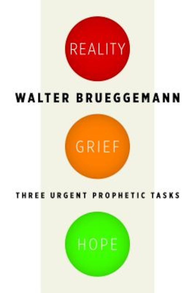 Reality, Grief, Hope: Three Urgent Prophetic Tasks, Paperback
