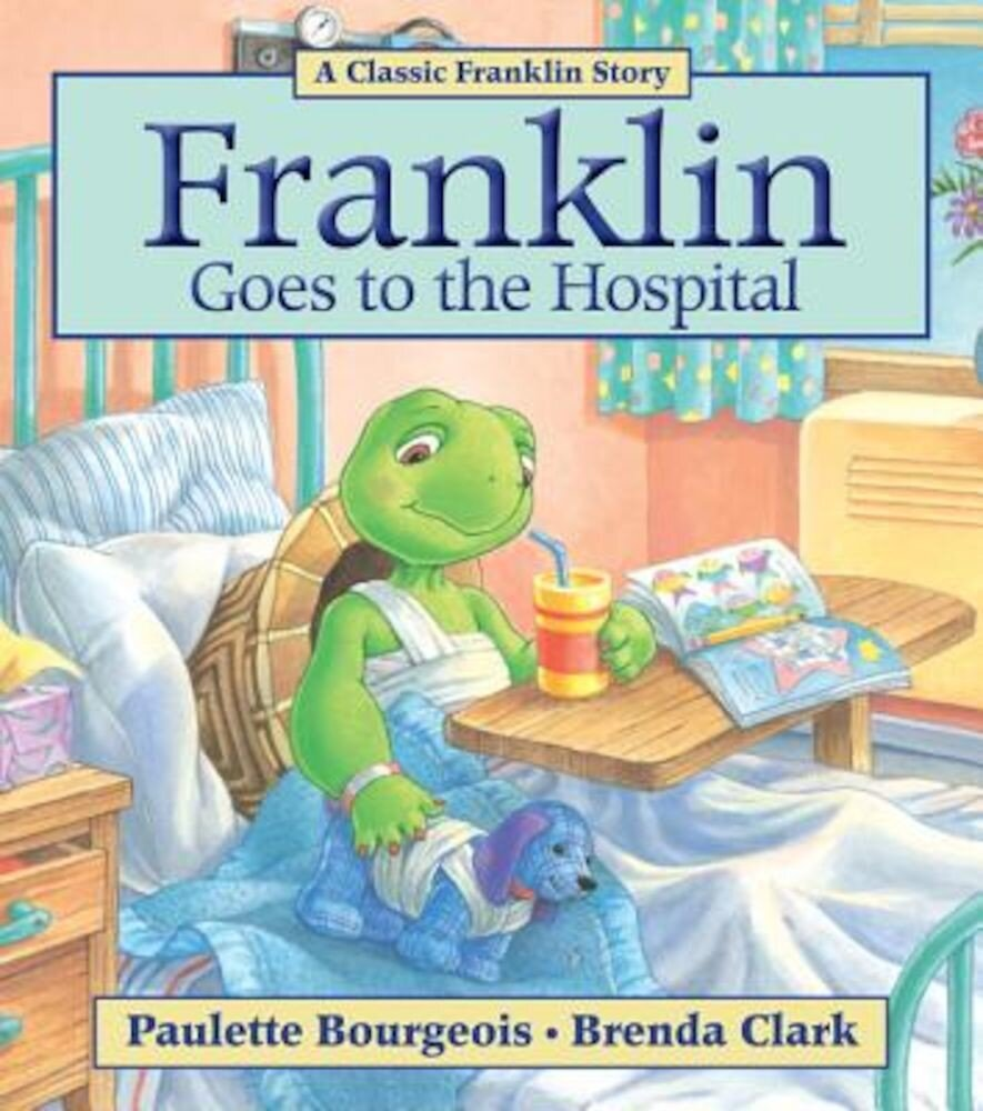 Franklin Goes to the Hospital, Paperback