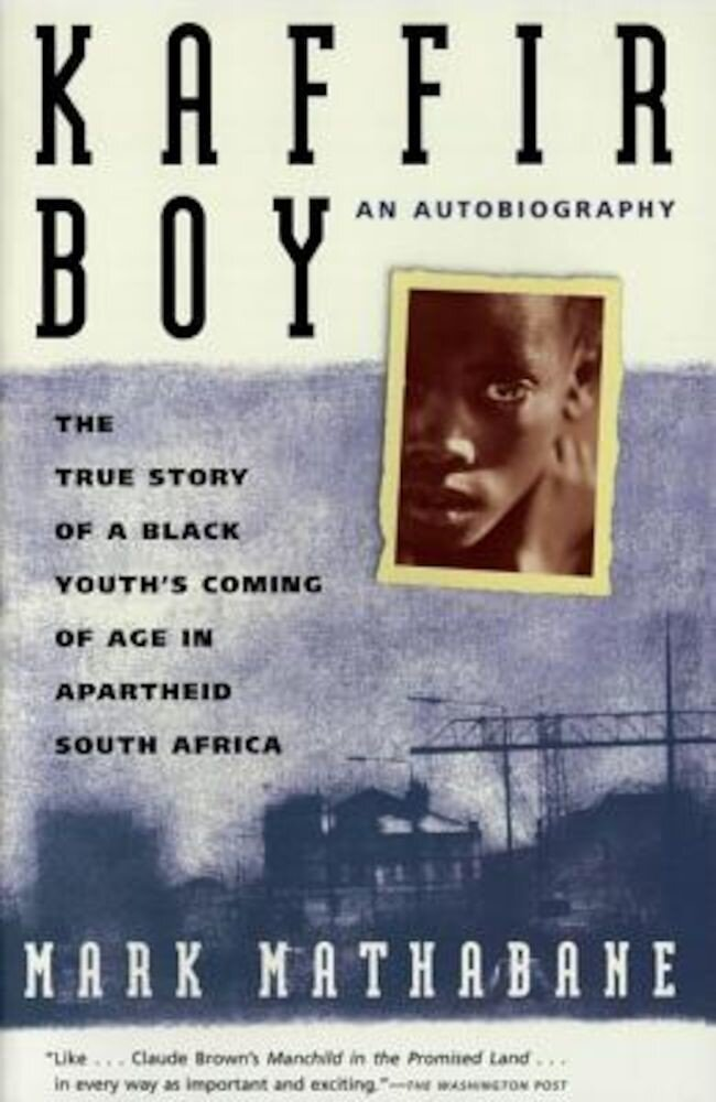 Kaffir Boy: The True Story of a Black Youth's Coming of Age in Apartheid South Africa, Paperback