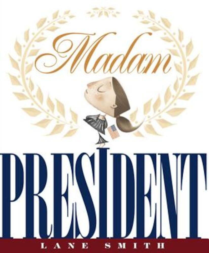 Madam President, Hardcover