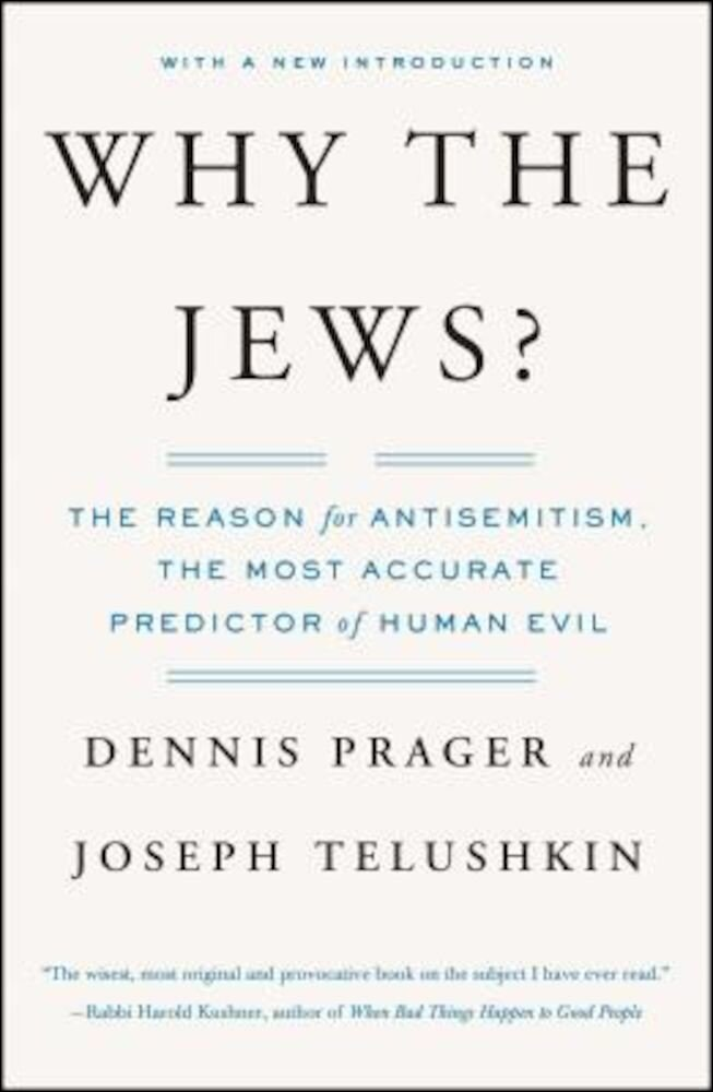 Why the Jews?: The Reason for Antisemitism, Paperback