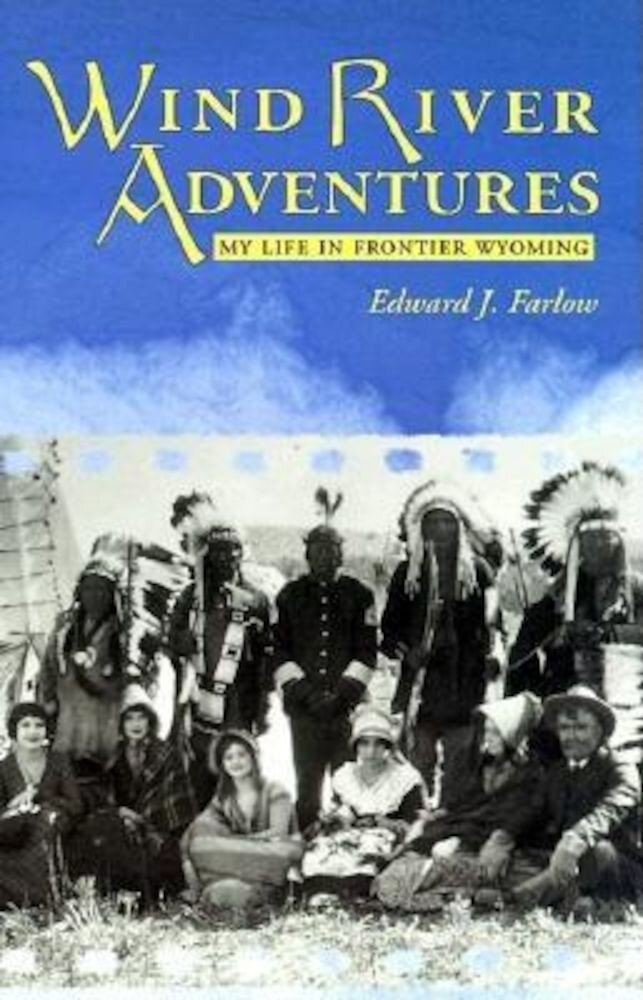 Wind River Adventures: My Life in Frontier Wyoming, Paperback