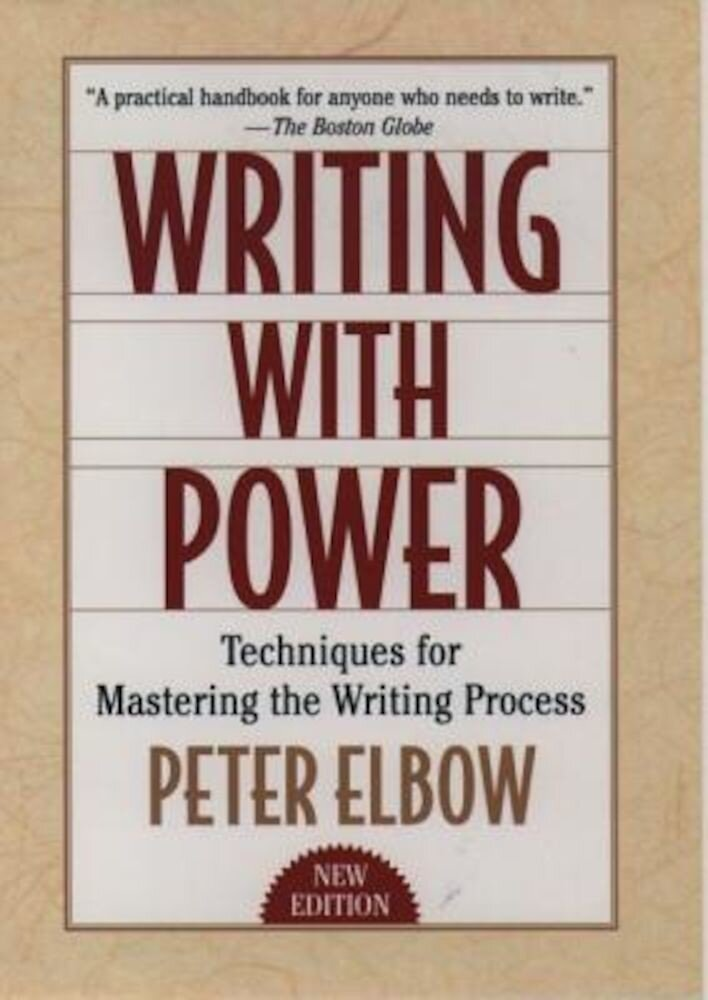 Writing with Power: Techniques for Mastering the Writing Process, Paperback