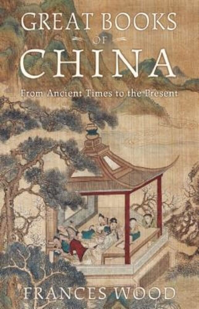 Great Books of China: From Ancient Times to the Present, Hardcover