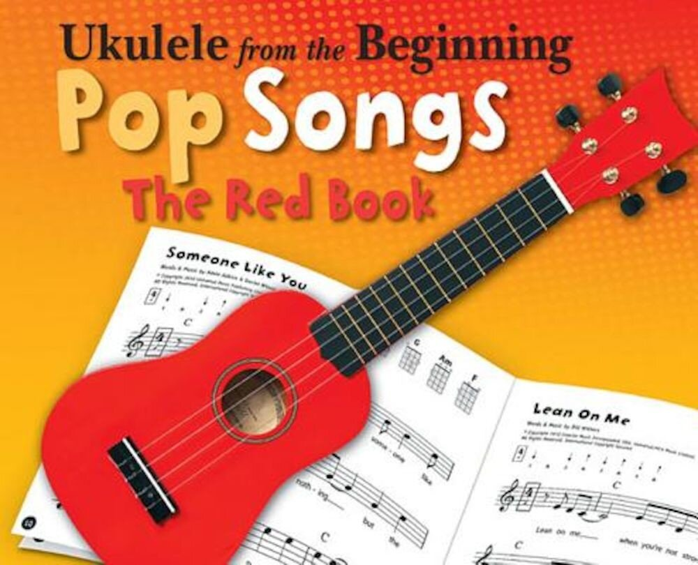 Ukulele from the Beginning - Pop Songs: The Red Book, Paperback