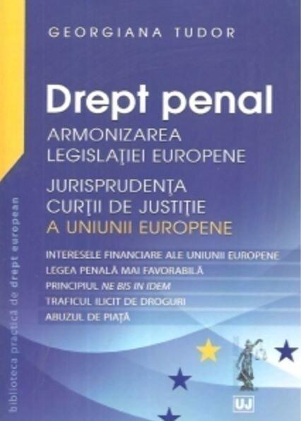 Drept penal - Armonizarea Legislatiei Europene Jurisprudenta CJUE