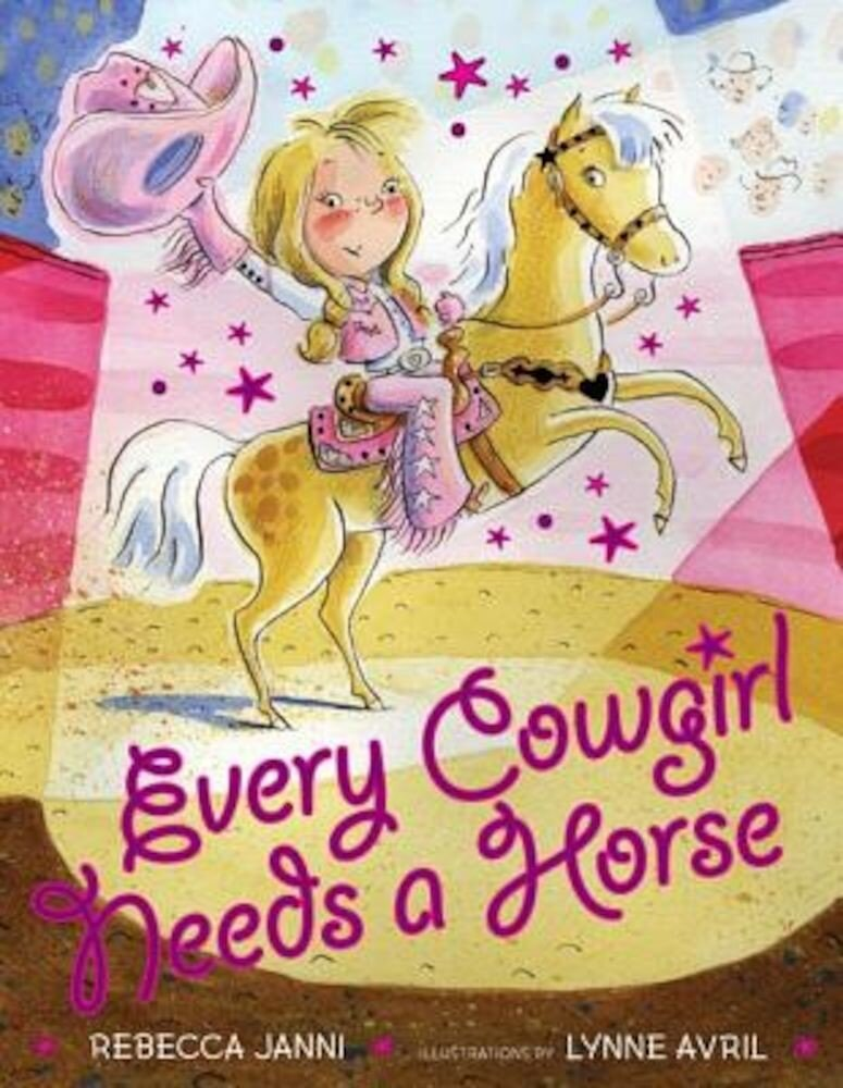 Every Cowgirl Needs a Horse, Hardcover