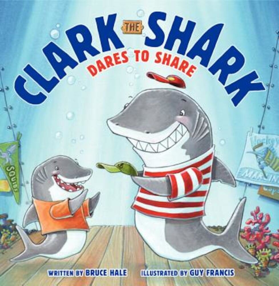 Clark the Shark Dares to Share, Hardcover