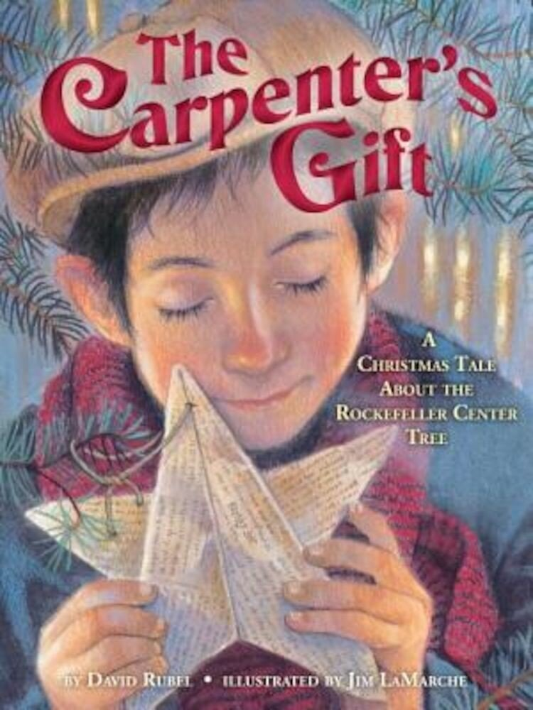 The Carpenter's Gift: A Christmas Tale about the Rockefeller Center Tree, Hardcover
