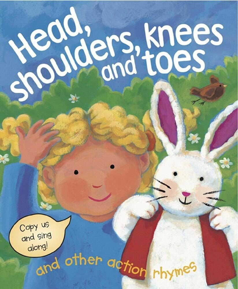 Head, Shoulders, Knees & Toes, and Other Action Rhymes: Copy Us and Sing Along!