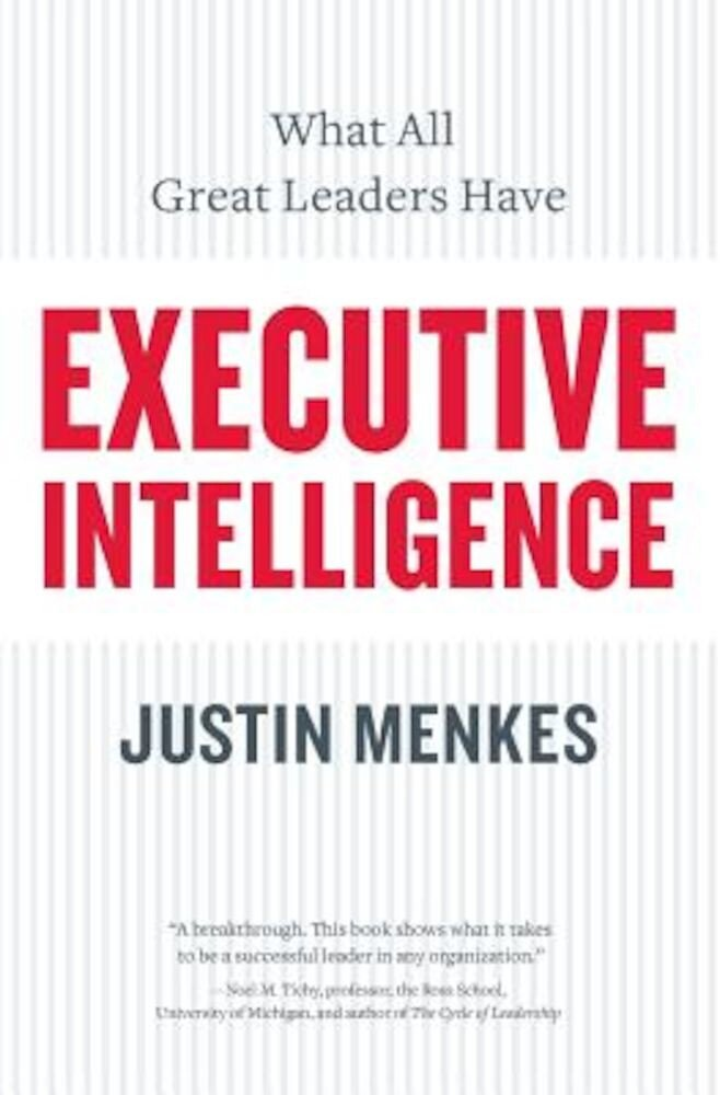 Executive Intelligence: What All Great Leaders Have, Paperback