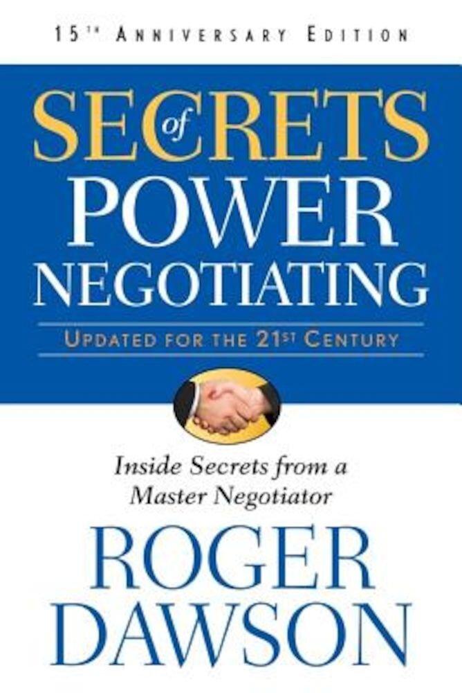 Secrets of Power Negotiating: Inside Secrets from a Master Negotiator, Paperback