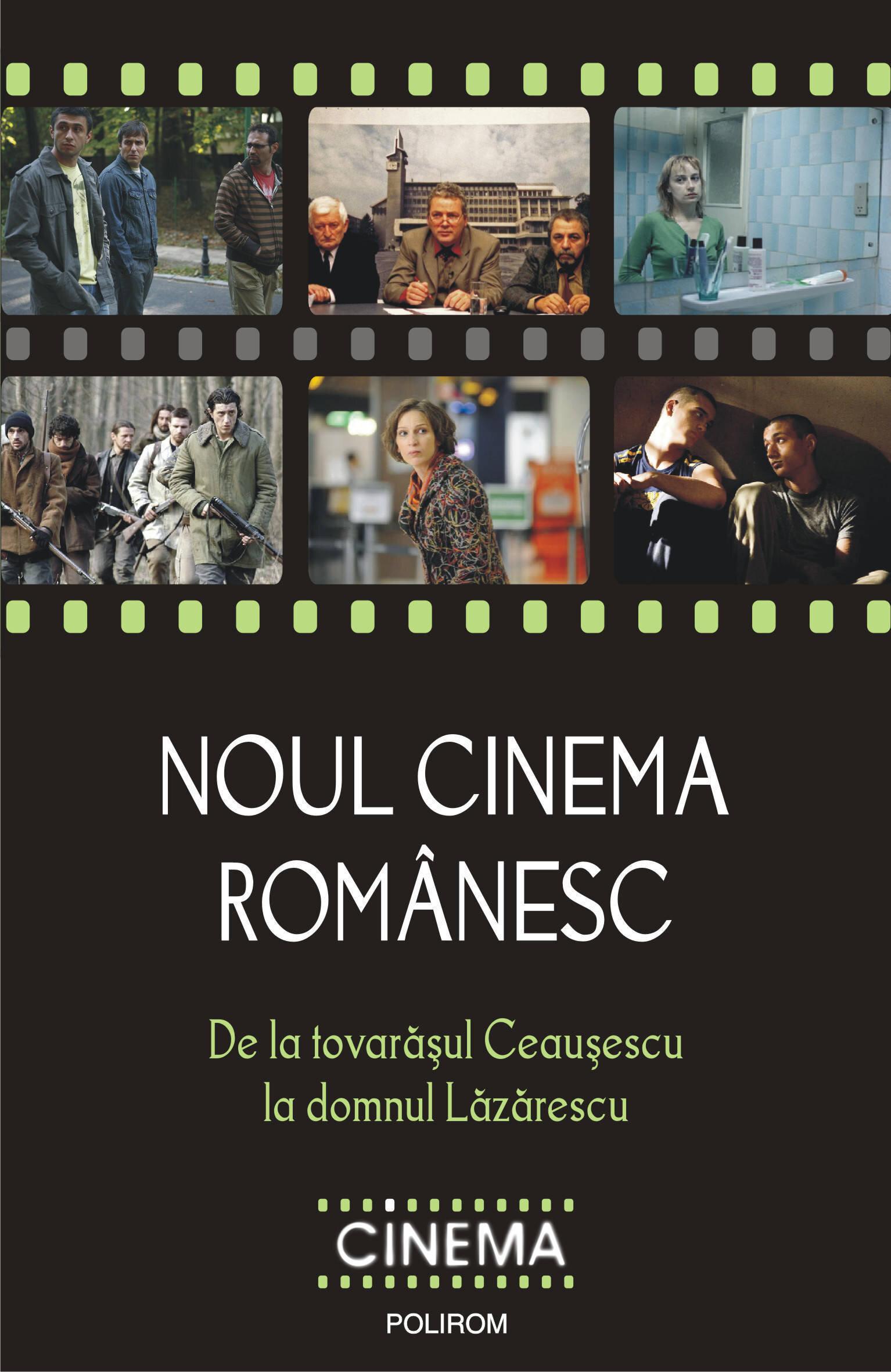 Noul cinema romanesc. De la tovarasul Ceausescu la domnul Lazarescu (eBook)