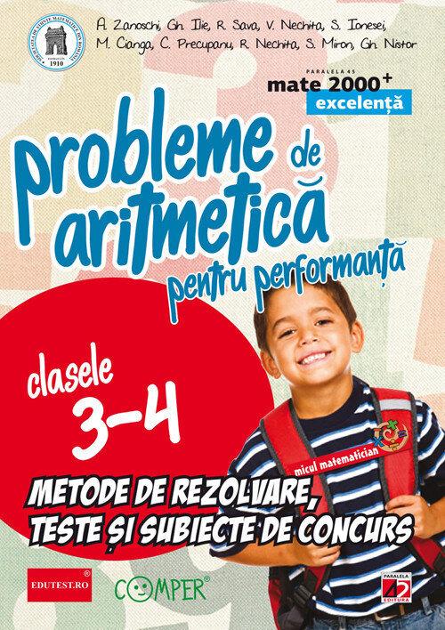 Coperta Carte Probleme de aritmetica pentru performanta. Metode de rezolvare, teste si subiecte de concurs. Clasele 3-4