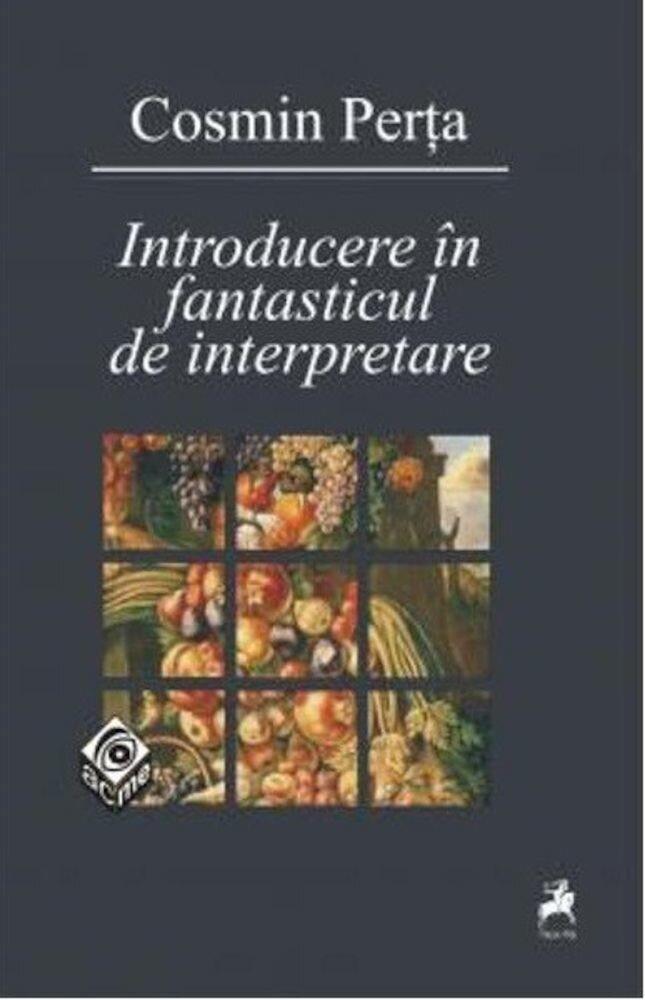 Introducere in fantasticul de interpretare