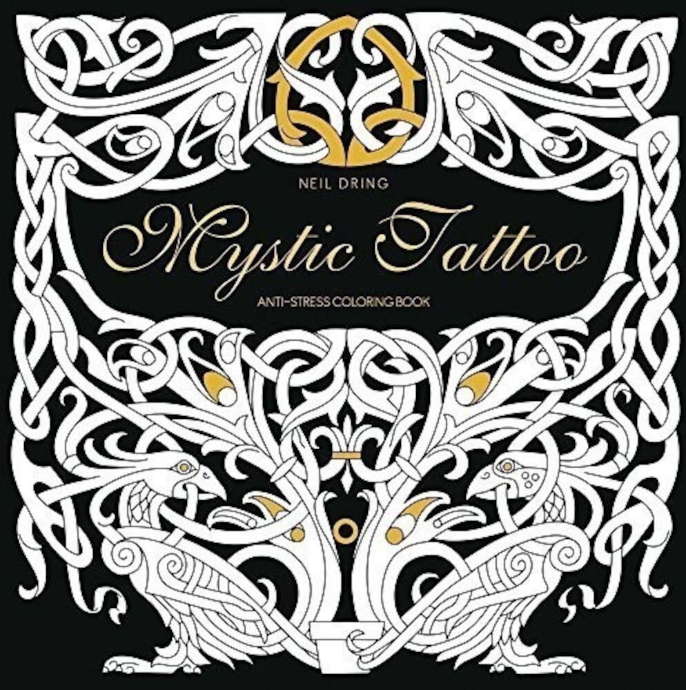 Mystic Tattoo: An Anti-Stress Colouring Book (Colouring Books)