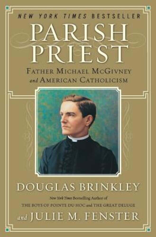 Parish Priest: Father Michael McGivney and American Catholicism, Paperback