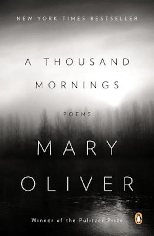 A Thousand Mornings: Poems, Paperback