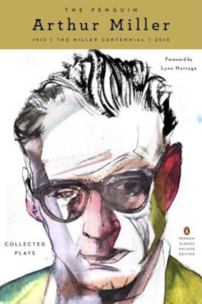 The Penguin Arthur Miller: Collected Plays (Penguin Classics Deluxe Edition), Paperback