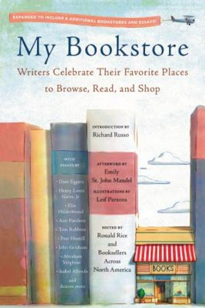 My Bookstore: Writers Celebrate Their Favorite Places to Browse, Read, and Shop, Paperback