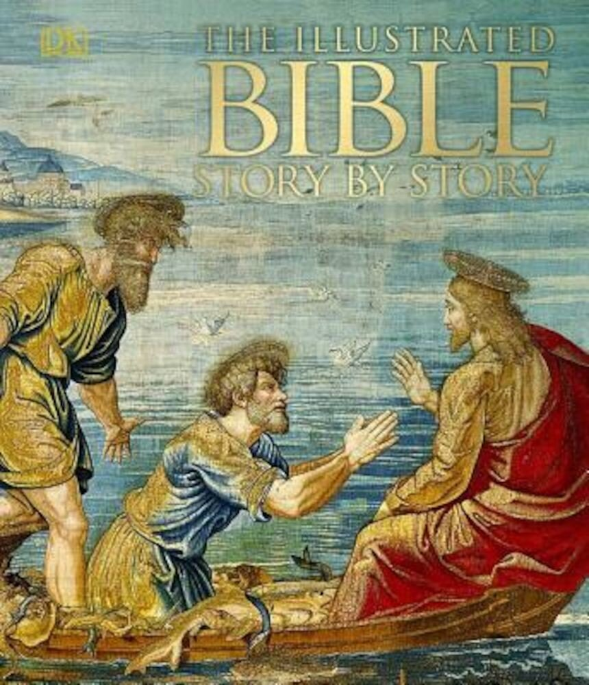 The Illustrated Bible Story by Story, Hardcover
