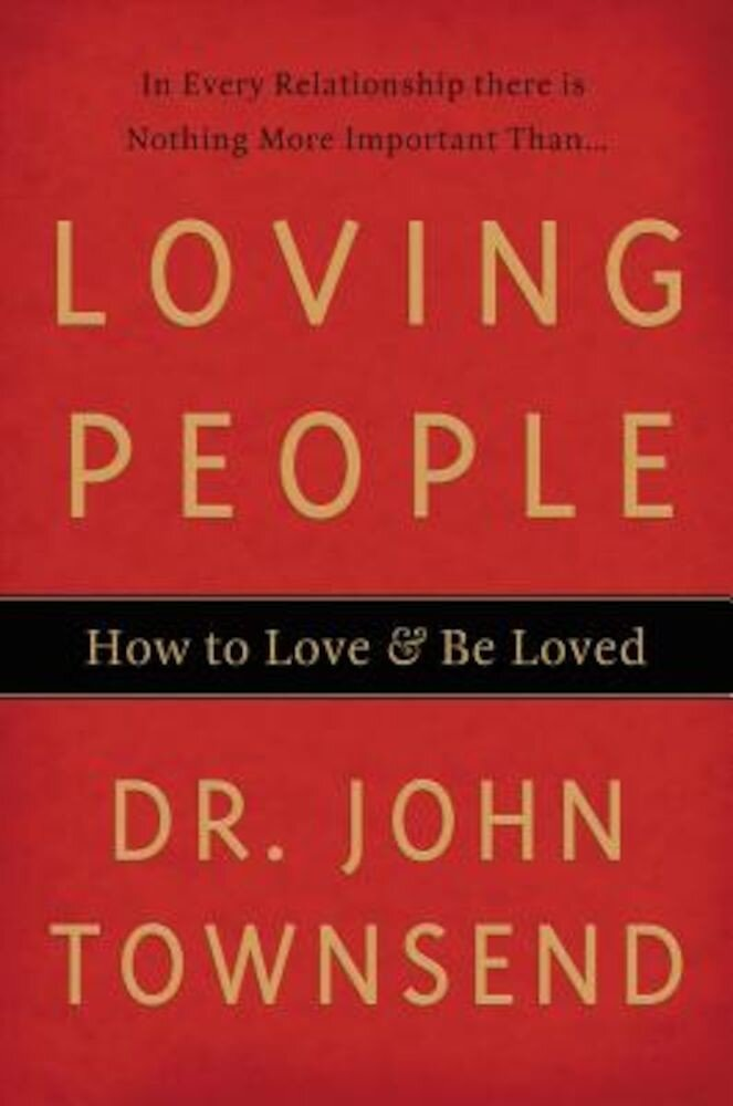 Loving People: How to Love & Be Loved, Paperback