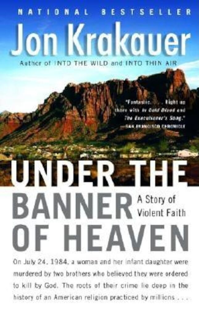 Under the Banner of Heaven: A Story of Violent Faith, Paperback