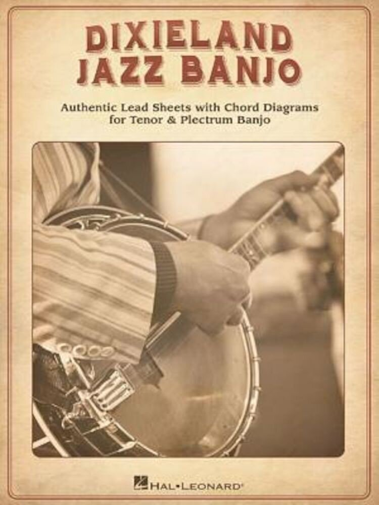Dixieland Jazz Banjo: Authentic Lead Sheets with Chord Diagrams for Tenor & Plectrum Banjo, Paperback