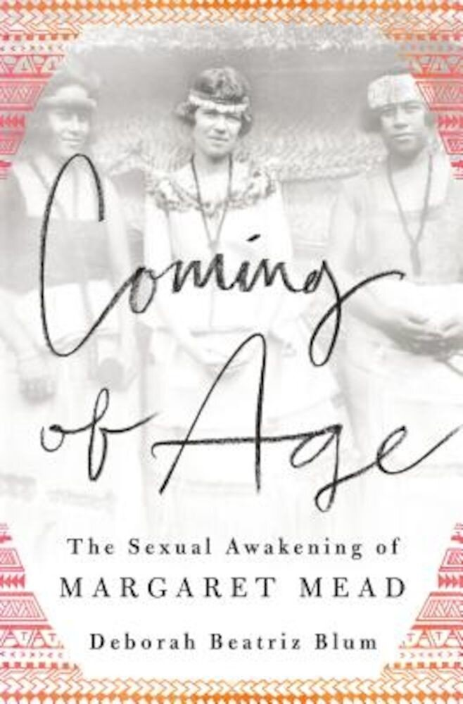 Coming of Age: The Sexual Awakening of Margaret Mead, Hardcover
