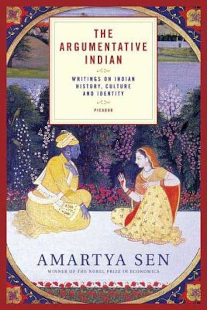 The Argumentative Indian: Writings on Indian History, Culture and Identity, Paperback