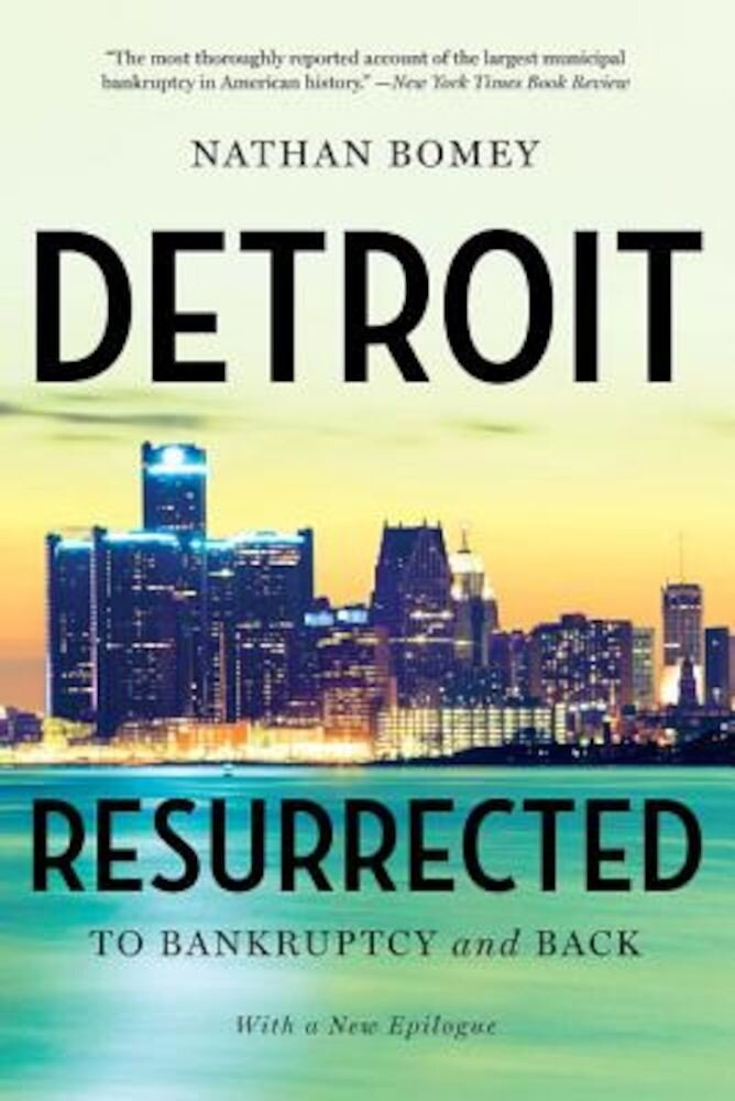 Detroit Resurrected: To Bankruptcy and Back, Paperback