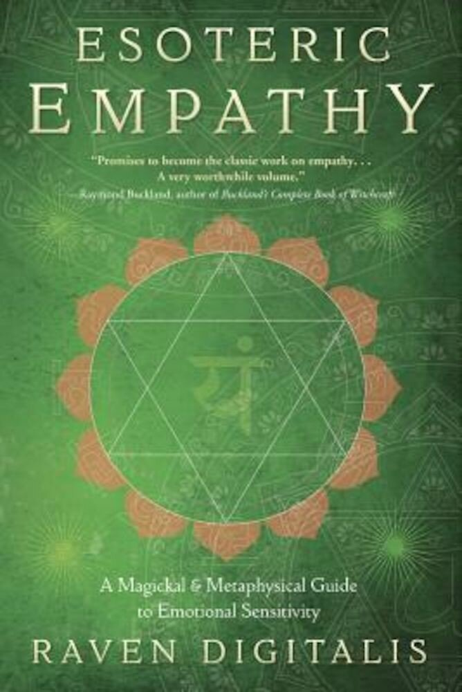 Esoteric Empathy: A Magickal & Metaphysical Guide to Emotional Sensitivity, Paperback