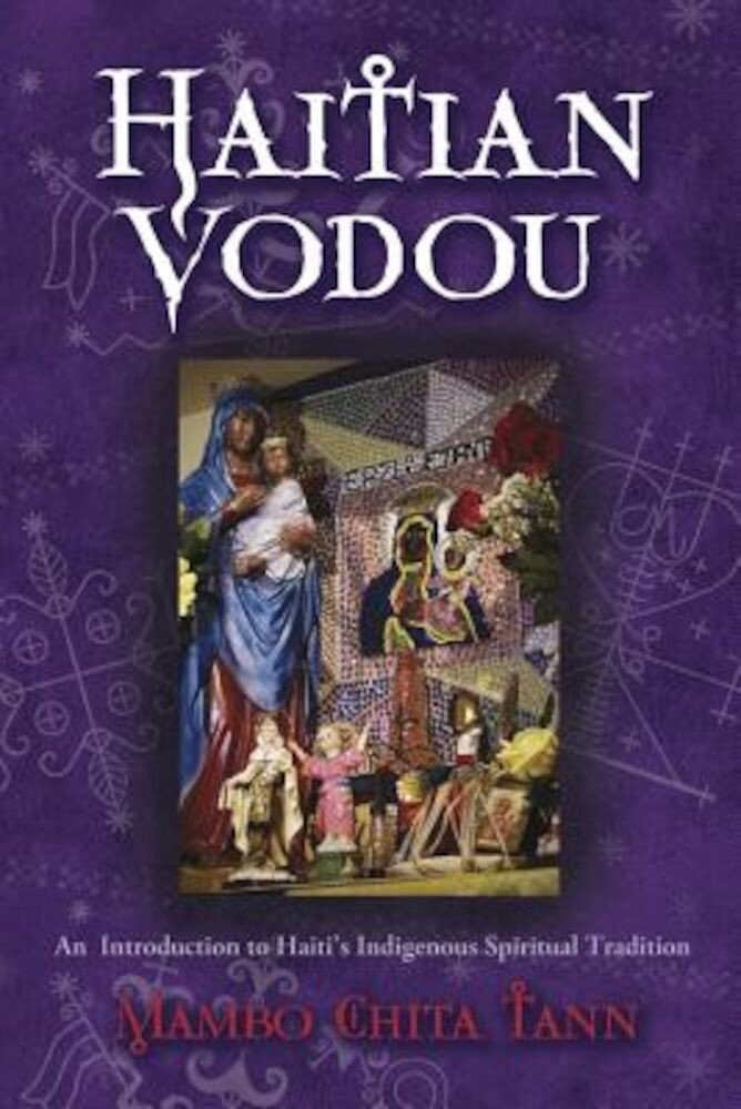 Haitian Vodou: An Introduction to Haiti's Indigenous Spiritual Tradition, Paperback
