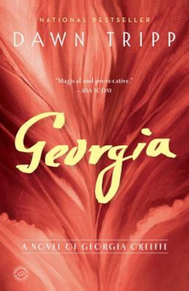 Georgia: A Novel of Georgia O'Keeffe, Paperback