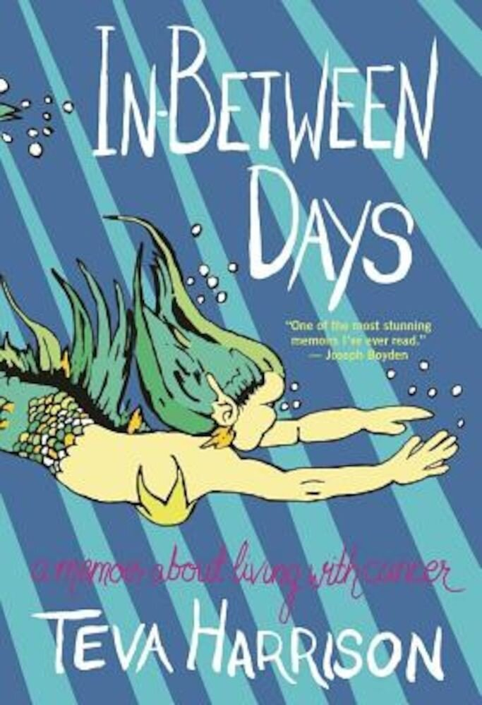 In-Between Days: A Memoir about Living with Cancer, Paperback