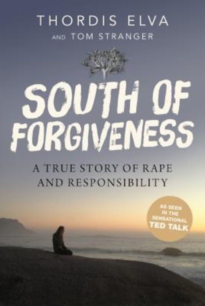 South of Forgiveness: A True Story of Rape and Responsibility, Hardcover