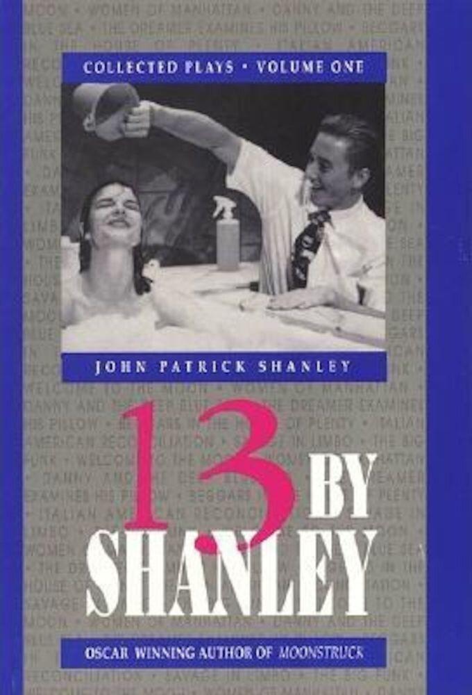 13 by Shanley: Thirteen Plays, Paperback