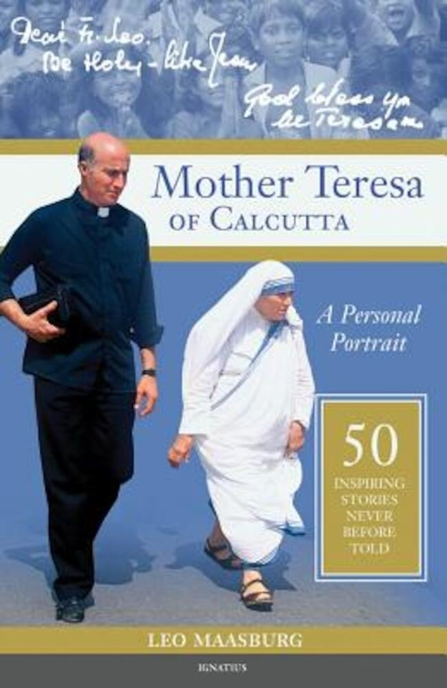Mother Teresa of Calcutta: A Personal Portrait: 50 Inspiring Stories Never Before Told, Paperback