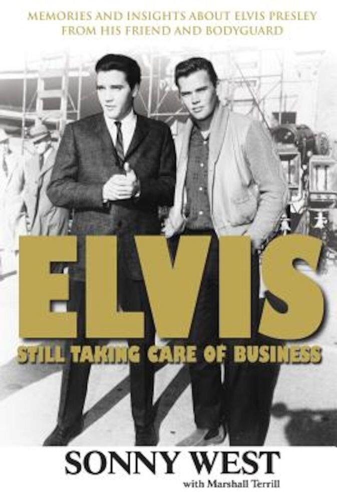 Elvis: Still Taking Care of Business, Paperback