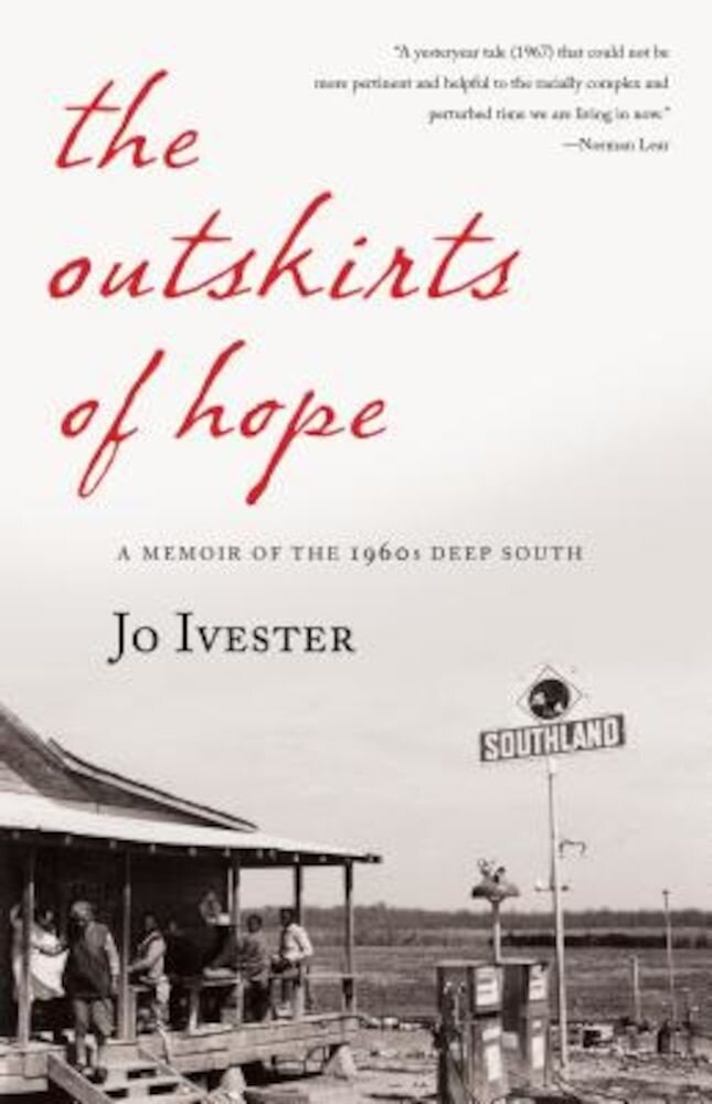 The Outskirts of Hope: A Memoir of the 1960s Deep South, Paperback